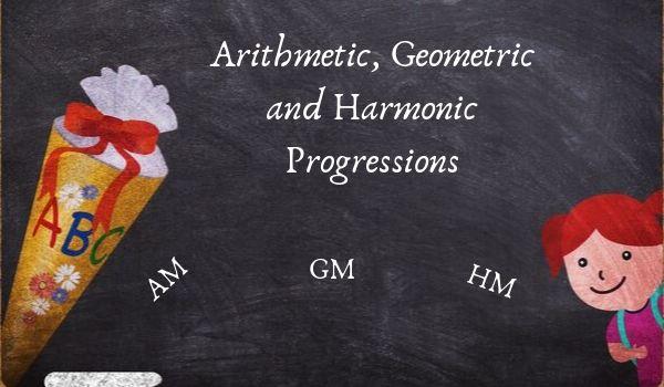 Arithmetic and Geometric Progressions